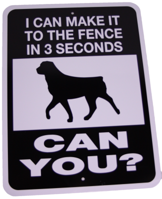 Rottweiler Make It To The Fence Aluminum Sign
